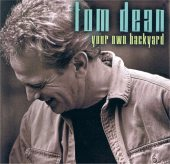 Tom Dean - Your Own Backyard